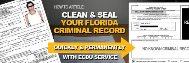 How to Clean Seal Florida Criminal Records Quickly with ECDU